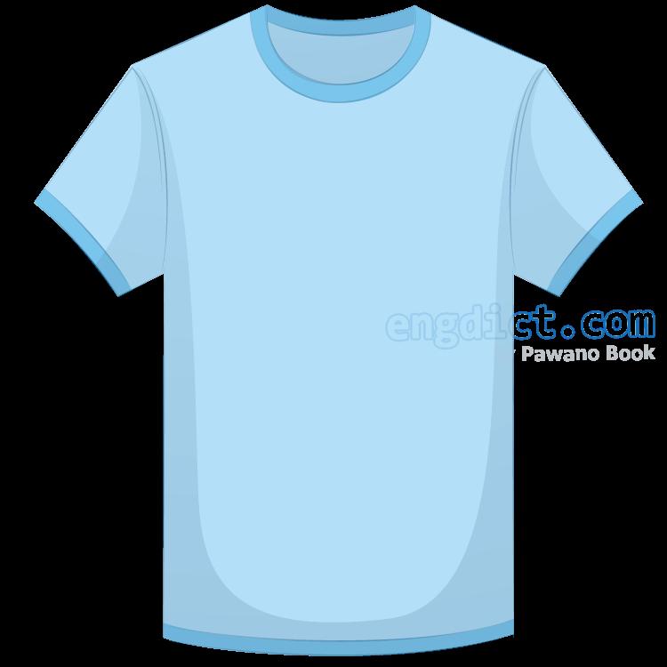 T-shirt แปลว่า เสื้อยืดคอกลม