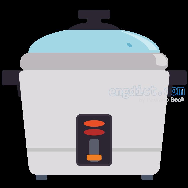rice cooker แปลว่า หม้อหุงข้าว